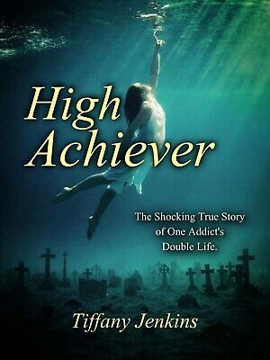 High Achiever by Tiffany Jenkins (2017, eBooks)