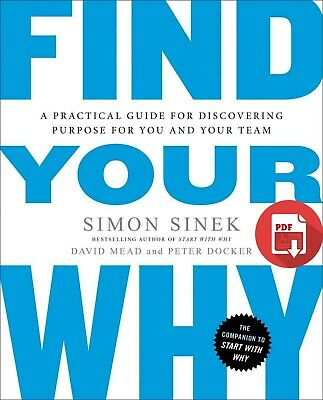 Find Your Why by Simon Sinek, David Mead and Peter Docker (PDF)