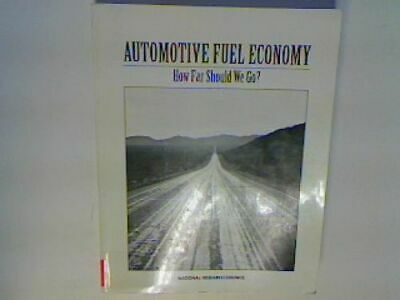 Automotive Fuel Economy: How Far Should We Go? National Research Council: