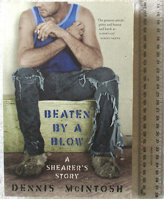 BEATEN BY A BLOW a Shearer's Story McINTOSH (non)unionism/wide-comb dispute 2008