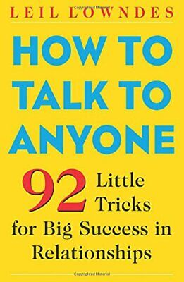 NEW - How to Talk to Anyone: 92 Little Tricks for Big Success in Relationships