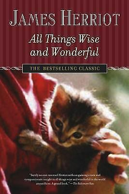 All Creatures Great and Small: All Things Wise and Wonderful by James Herriot (2