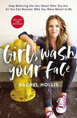 Girl, Wash Your Face : Stop Believing the Lies about Who You Are HARDCOVER NEW