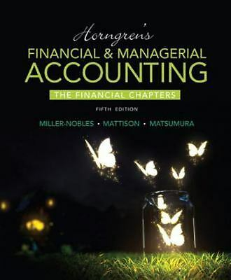Horngren's Financial & Managerial Accounting, The Financial Chapters [5th Editio