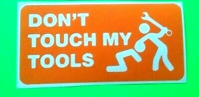 dont touch my tool funny  sticker vinyl decal for car and others FINISH GLOSSY