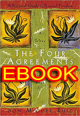 The Four Agreements: A Practical Guide of Don Miguel Ruiz[EB00K,PDF,Kindle,Epub]