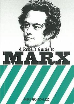 NEW A Rebel's Guide To Marx By Mike Gonzalez Paperback Free Shipping
