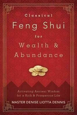 NEW Classical Feng Shui For Wealth  &  Abundance By Master Denise Liotta Dennis
