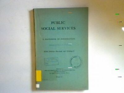Public Social Services; a handbook for information National Council of Social Se