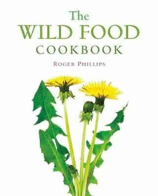 NEW The Wild Food Cookbook By Roger Phillips Paperback Free Shipping