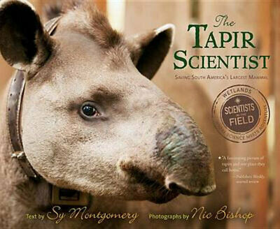NEW The Tapir Scientist By Sy Montgomery Paperback Free Shipping