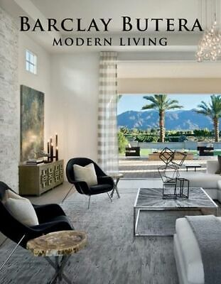 NEW Barclay Butera Modern Living By Barclay Butera Hardcover Free Shipping