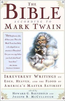 The Bible According to Mark Twain: Irreverent Writings on Eden, Heaven, and the
