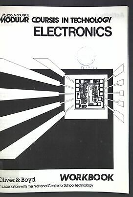 Modular Courses in Technology: Electronics: Workbook. Schools, Council: