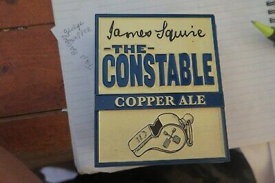 Tap Beer JAMES SQUIRE THE CONSTABLE   Metal Badges