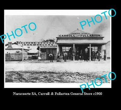 OLD 6 X 4 6x4 HISTORIC PHOTO OF NARACOORTE S.A CARROLLS GENERAL STORE c1900