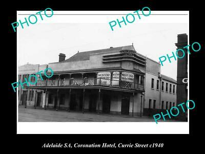 OLD 6 X 4 HISTORICAL PHOTO OF ADELAIDE SA, CORONATION HOTEL,CURRIE St 1940