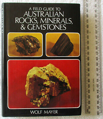 A FIELD GUIDE TO AUSTRALIAN ROCKS MINERALS GEMSTONES [Mayer] Phys.Chars/Locat'ns