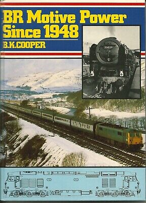 BR Motive Power since 1948 by B K Cooper, Ian Allan hardback 1985, vg