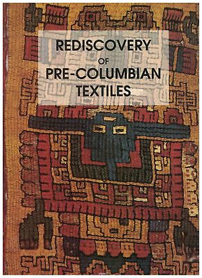 NEW BOOK - Rediscovery of Pre-Columbian Textiles 1994