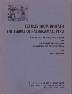 BOOK - Textiles from Beneath the Temple of Pachacamac Peru Part of the Uhle 1967