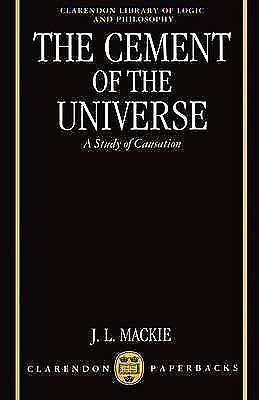 The Cement of the Universe: A Study of Causation by J. L. Mackie (Paperback, 198