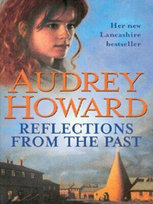 Reflections from the past by Audrey Howard (Hardback)