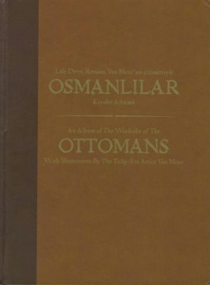 NEW BOOK - Album of The Wardrobe of The Ottomans With Illustrations by The