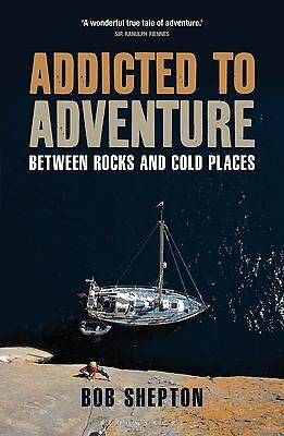 ADDICTED TO ADVENTURE Between Rocks & Cold Places Book Sailing Mountaineering )