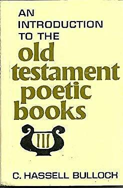 Introduction to the Poetic Books of the Old Testament : The Wisdom and Songs of