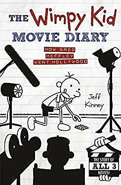 Wimpy Kid Movie Diary : How Greg Heffley Went Hollywood by Kinney, Jeff