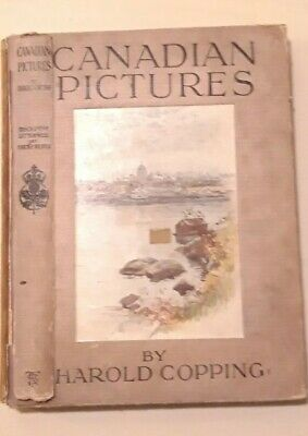 RARE ANTIQUE 1912 CANADIAN PICTURES BOOK 1st Edt. BY HAROLD COPPING 36 PLATES,