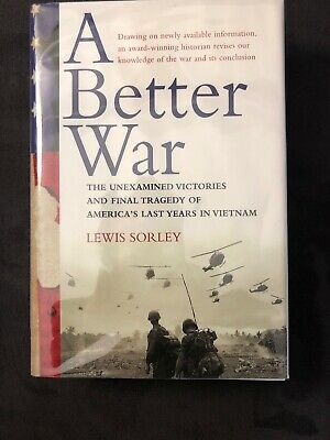 A Better War : The Unexamined Victories and the Final Tragedy of America's Last