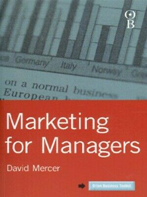 Orion business toolkit: Marketing for managers by David Mercer (Paperback /