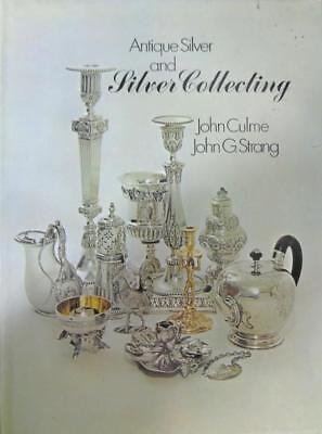 Antique Silver And Silver Collecting By John Culme & John G. Strang Circa 1973