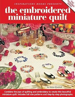 The Embroidered Miniature Quilt Pattern–by Helen Marshall~NEW Old Stock