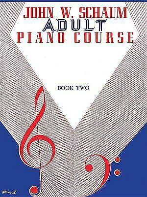 Adult Piano Course, Bk 2 by John Schaum (LEARN TO PLAY BOOK)