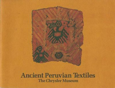 BOOK - Ancient Peruvian Textiles from the Chrysler Museum Norfolk Virginia 1980