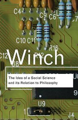 The Idea of a Social Science and Its Relation to Philosophy by Peter Winch (Pape