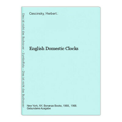 English Domestic Clocks Cescinsky, Herbert.: