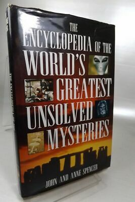 Encyclopedia of the World's Greatest Unsolved Mysteries Spencer, John and Anne S