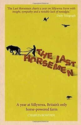 The Last Horsemen By Charles Bowden
