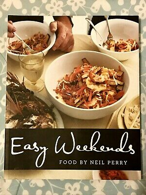 EASY WEEKENDS by Neil Perry (English) Paperback Book LIKE NEW