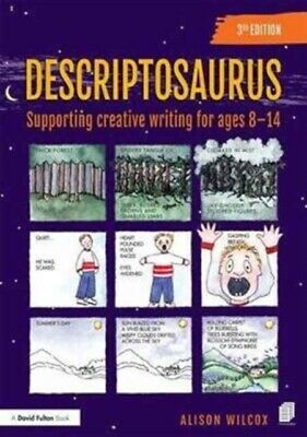 Alison Wilcox - Descriptosaurus : Supporting Creative Writing for Ages 8-14
