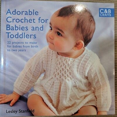 Adorable Crochet For Babies And Toddlers - 22 Projects - New Softcover $14.95