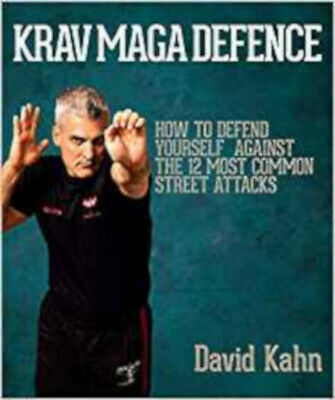 Krav Maga Defence: How to Defend Yourself Against the 12 Most Common Street Atta