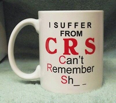 11 oz Ceramic coffee Mug Custom funny saying I suffer from CRS