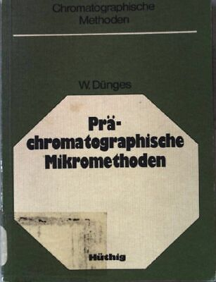 Prä-chromatographische Mikromethoden : µl-Techniken für d. biomed. Spurenanalyti