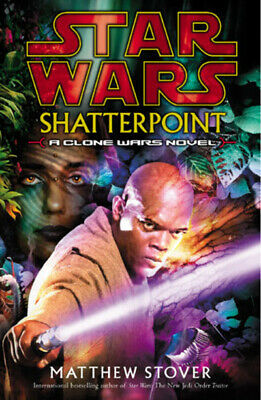 Star Wars: Shatterpoint by Matthew Woodring Stover (Hardback)