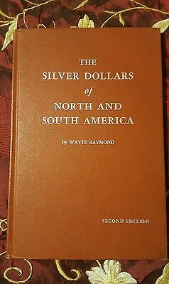 The Silver Dollars Of North And South America.  Wayte Raymond, Coin